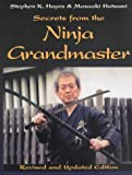 Secrets from the Ninja Grandmaster: Revised and Updated Edition (1581603754) by Hayes, Stephen K.