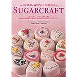 The International School of Sugarcraft 1: Beginners Bk.1by Nicholas Lodge