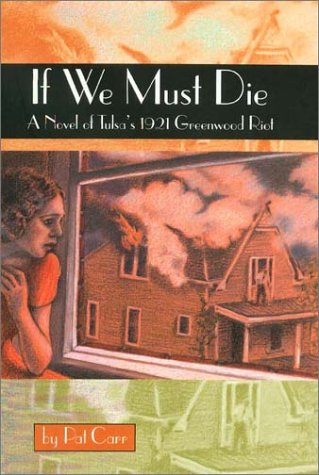 If We Must Die A Novel of Tulsa s 1921 Greenwood Riot Chaparral Books087565374X : image
