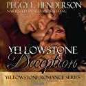 Yellowstone Deception: Yellowstone Romance Series, Book 5 Audiobook by Peggy L. Henderson Narrated by Alexandra Haag