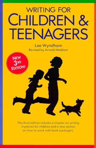 Writing for Children and Teenagers, LEE WYNDHAM, ARNOLD MADISON