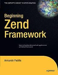 Beginning Zend Framework (Expert's Voice in Open Source)