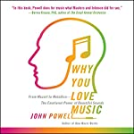 Why You Love Music: From Mozart to Metallica - the Emotional Power of Beautiful Sounds | John Powell