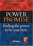 The Power of a Promise: Finding the power to be your best (EZ Lesson Plan) (0849988918) by Duncan, Todd