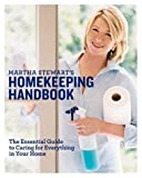 Martha Stewarts Homekeeping Handbook: The Essential Guide to Caring for Everything in Your Home