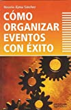 img - for Como organizar eventos con exito (Tematica Empresarial) (Spanish Edition) book / textbook / text book