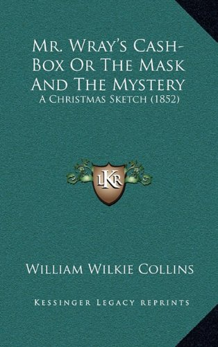 Mr. Wray's Cash-Box Or The Mask And The Mystery: A Christmas Sketch (1852)