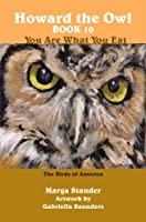 You Are What You Eat: Book 10 (Howard the Owl) (English Edition)