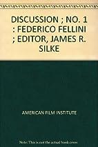 Discussion No. 1: Federico Fellini by James…
