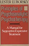 Principles Of Psychoanalytic Psychotherapy: A Manual For Supportive-expressive Treatment