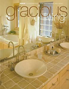 Gracious Living: Kohler Coordinates for the Kitchen and Bath Heather J. Paper and Kohler Company