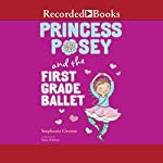 Princess Posey and the First-Grade Ballet | Stephanie Greene
