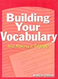 Building Your Vocabulary (Scholastic Guides (Sagebrush)) (0613814061) by Marvin Terban