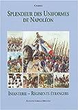 echange, troc G. Charmy - Splendeur des Uniformes de Napoléon, Tome 4 : Infanterie et Régiments étrangers