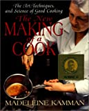 : The New Making of a Cook: The Art, Techniques, And Science Of Good Cooking