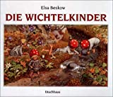 Die Wichtelkinder - Elsa Beskow