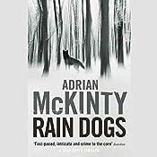Rain Dogs: A Detective Sean Duffy Novel | Adrian McKinty