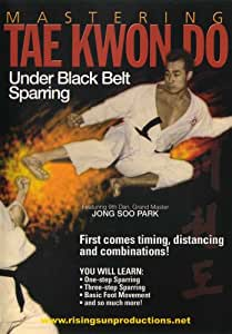 Mastering Tae Kwon Do: Under Black Belt Sparring