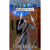 The Darkslayer: Blades in the Night (Book 2 of 6) ~ Craig Halloran