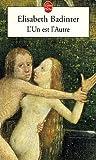 echange, troc Elisabeth Badinter - L'un est l'autre : Des relations entre hommes et femmes