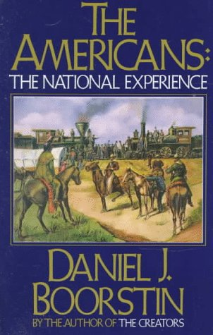 Americans : The National Experience, DANIEL J. BOORSTIN