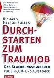 Durchstarten zum Traumjob - Das Bewerbungshandbuch für Ein-, Um- und Aufsteiger - Richard Nelson Bolles