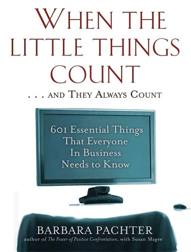 When the Little Things Count . . . and They Always Count:...