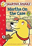 Martha Speaks: Martha on the Case (Chapter Book)