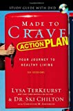 Made to Crave Action Plan Study Guide with DVD: Your Journey to Healthy Living