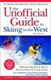 img - for The Unofficial Guide to Skiing in the West (Unofficial Guides) book / textbook / text book