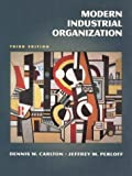 Modern Industrial Organization (International Edition) (0321045459) by Carlton, Dennis W.