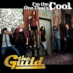 (I'm the One That's) Cool by The Guild at Amazon.com