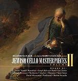 Jewish Cello Masterpieces Volume II, Works by: Joseph Yossele Rosenblatt, Joseph Achron, Maurice Ravel, Leo Zeitlin, Solomon Rozumni, Beethoven, Schubert, Saint-Saëns, Massenet, David Meyerowitz, Klezmer, Sholom Secunda