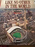 img - for Like no other in the world: The story of Torontos Skydome book / textbook / text book