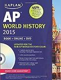 Kaplan AP World History 2015: Book + Online + DVD (Kaplan Test Prep)