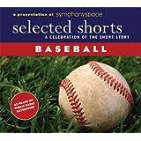 Selected Shorts: Baseball (Selected Shorts: A Celebration of the Short Story)