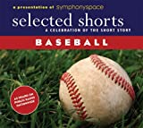 Selected Shorts: Baseball (Selected Shorts: A Celebration of the Short Story)