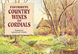 Favourite Country Wines and Cordials (1902842057) by CAROL WILSON