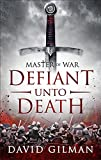 img - for Defiant Unto Death (Master of War) Hardcover February 12, 2015 book / textbook / text book