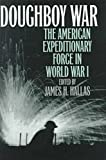 img - for Doughboy War: The American Expeditionary Force in World War I book / textbook / text book