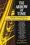 The Arrow Of Time: A Voyage Through Science To Solve Time's Greatest Mystery (0449907236) by Roger Highfield