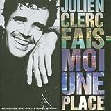 echange, troc Julien Clerc - Fais-moi une place