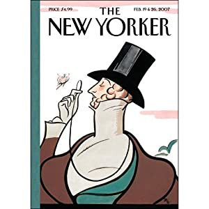 The New Yorker (Feb. 19 & 26, 2007): Part 1 | [Hendrik Hertzberg, Jane Mayer, David Sedaris, Peter Boyer, David Denby]