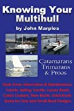 Knowing Your Multihull: Catamarans, Trimarans, Proa