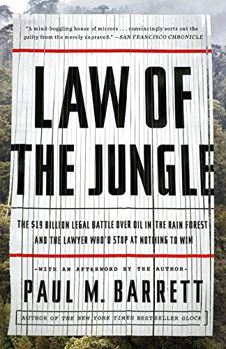 Law of the Jungle: The $19 Billion Legal Battle Over Oil in the Rain Forest and the Lawyer Who'd Stop at Nothing to Win PDF