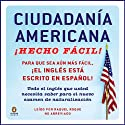 Ciudadania Americana Hecho Facil [United States Citizenship Test Guide] (       UNABRIDGED) by Raquel Roque Narrated by Raquel Roque