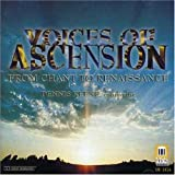 Voices Of Ascension: From Chant To Renaissance