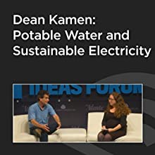 Dean Kamen: Potable Water and Sustainable Electricity  by Dean Kamen Narrated by Dean Kamen