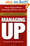 Managing Up: How to Forge an Effectiv...