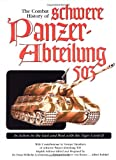 Combat History of Schwere Panzer-Abteilung 503: In Action in the East and West with the Tiger I and II